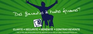 GARANTIES EXCEPTIONNELLES, EXCLUSIVES ET UNIQUES, Maisons d'en France 01